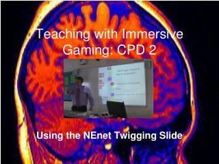 Teaching with Immersive Gaming: CPD 2