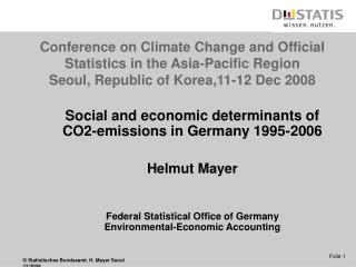Social and economic determinants of CO2-emissions in Germany 1995-2006 Helmut Mayer