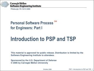 Personal Software Process  for Engineers: Part I Introduction to PSP and TSP