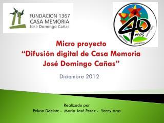 """Micro proyecto """"Difusión digital de Casa Memoria  José Domingo Cañas"""""""