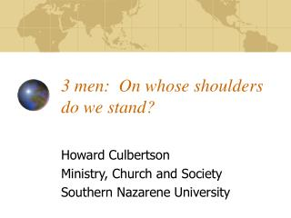 3 men:  On whose shoulders do we stand