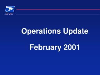 Operations Update   February 2001