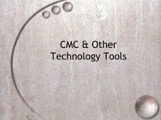CMC & Other Technology Tools