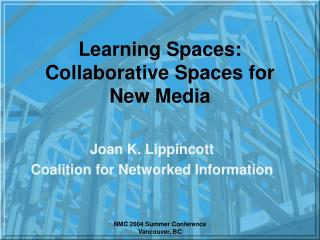 Learning Spaces: Collaborative Spaces for New Media