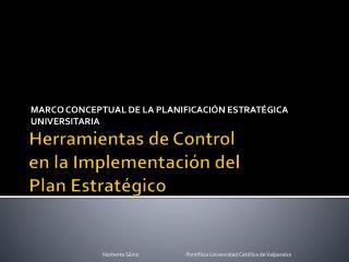 Herramientas de Control en la Implementaci�n del Plan Estrat�gico