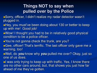 Things NOT to say when pulled over by the Police