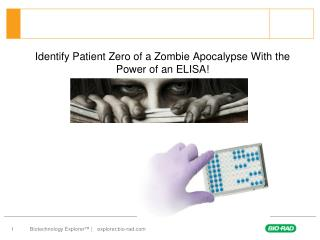 Identify Patient Zero of a Zombie Apocalypse With the Power of an ELISA!
