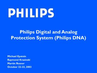 Philips Digital and Analog Protection System (Philips DNA)