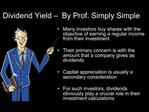 Dividend Yield    By Prof. Simply Simple