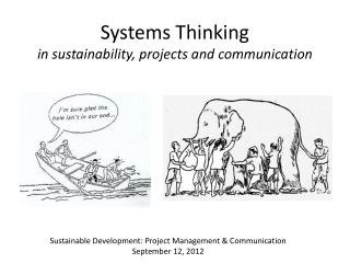 Systems Thinking in sustainability, projects and communication