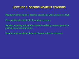 LECTURE 6: SEISMIC MOMENT TENSORS