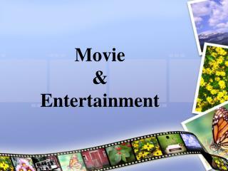 Movie  &  Entertainment