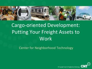 Cargo-oriented Development: Putting Your Freight Assets to Work