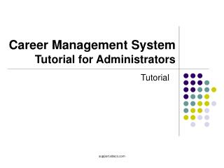 Career Management System Tutorial for Administrators