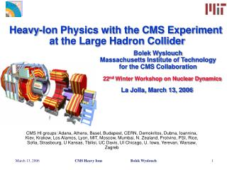 Bolek Wyslouch Massachusetts Institute of Technology for the CMS Collaboration