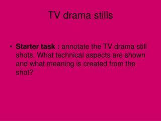 TV drama stills