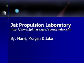 Jet Propulsion Laboratory jpl.nasa/about/index.cfm