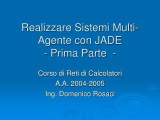 Realizzare Sistemi Multi-Agente con JADE - Prima Parte  -