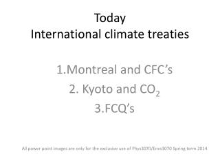 Today International climate treaties