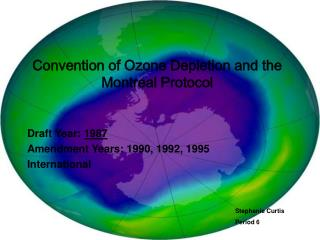 Convention of Ozone Depletion and the Montreal Protocol