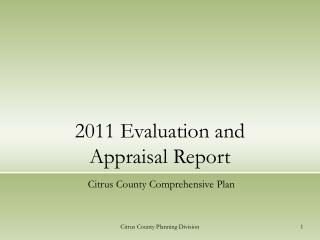 2011 Evaluation and Appraisal Report