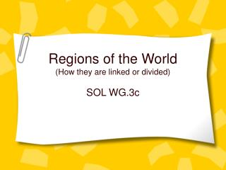 Regions of the World How they are linked or divided