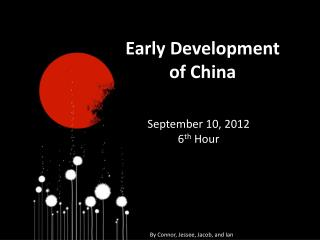 Early Development of China