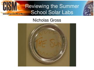 Reviewing the Summer School Solar Labs