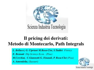 Il pricing dei derivati: Metodo di Montecarlo, Path Integrals