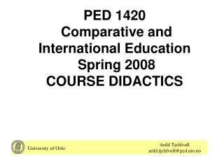 PED 1420  Comparative and International Education   Spring 2008 COURSE DIDACTICS