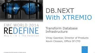 DB.NEXT With XTREMIO Transform Database  Infrastructure
