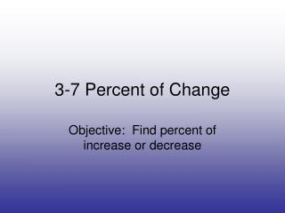 3-7 Percent of Change