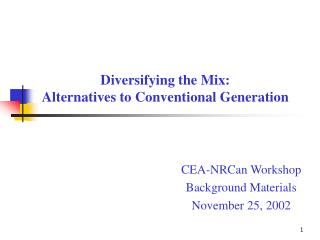 Diversifying the Mix:   Alternatives to Conventional Generation