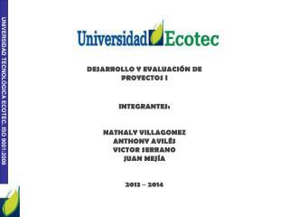 DESARROLLO Y EVALUACIÓN DE PROYECTOS I INTEGRANTES: NATHALY VILLAGOMEZ ANTHONY AVILÉS
