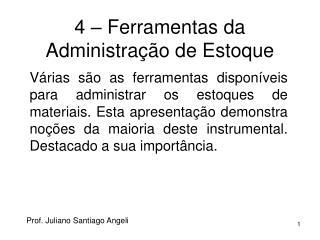 4 – Ferramentas da Administração de Estoque