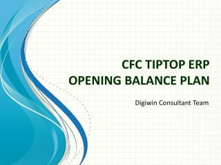 CFC TIPTOP ERP  OPENING BALANCE PLAN