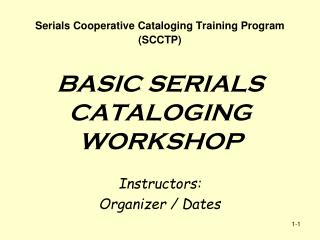 BASIC SERIALS CATALOGING WORKSHOP