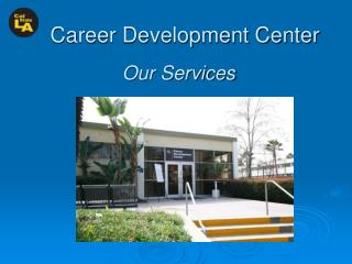 Career Development Center  Our Services
