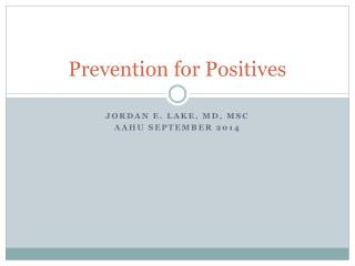 Prevention for Positives