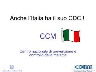 Anche l'Italia ha il suo CDC !
