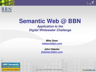 Semantic Web @ BBN Application to the  Digital Whitewater Challenge