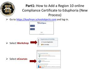 Part1:  How to Add a Region 10 online Compliance Certificate to Eduphoria (New Process)