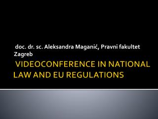 VIDEOCONFERENCE IN NATIONAL LAW AND EU REGULATIONS