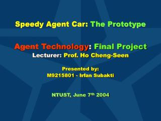 Speedy Agent Car:  The Prototype
