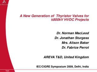 A New Generation of  Thyristor Valves for   ±800kV HVDC Projects