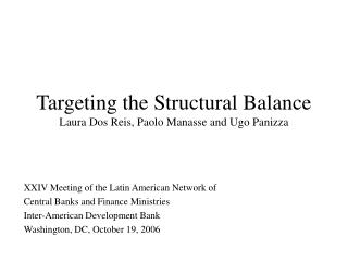 Targeting the Structural Balance Laura Dos Reis, Paolo Manasse and Ugo Panizza