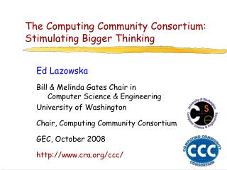 The Computing Community Consortium: Stimulating Bigger Thinking