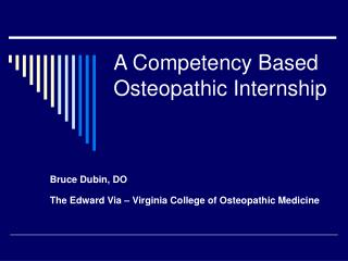 A Competency Based  Osteopathic Internship