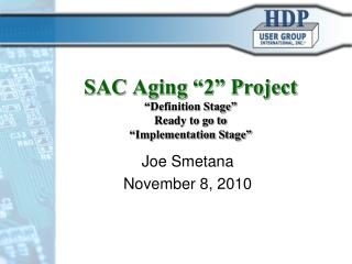 "SAC Aging ""2"" Project ""Definition Stage""  Ready to go to  ""Implementation Stage"""