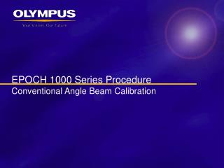 EPOCH 1000 Series Procedure Conventional Angle Beam Calibration